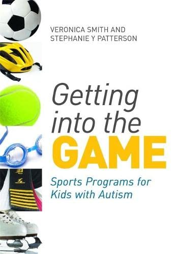 9781849052498: Getting into the Game: Sports Programs for Kids with Autism