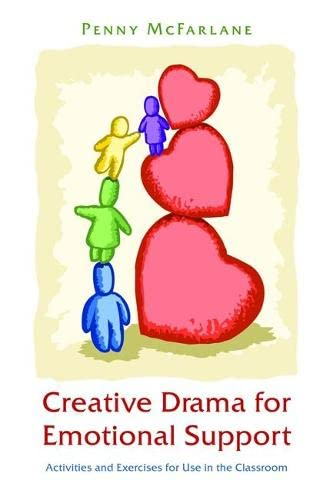 9781849052511: Creative Drama for Emotional Support: Activities and Exercises for Use in the Classroom