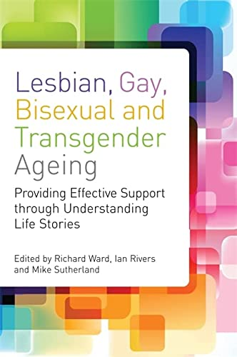 9781849052573: Lesbian, Gay, Bisexual and Transgender Ageing: Biographical Approaches for Inclusive Care and Support