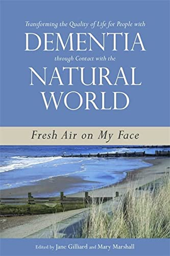 9781849052672: Transforming the Quality of Life for People with Dementia through Contact with the Natural World: Fresh Air on My Face
