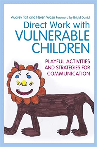 Direct Work with Vulnerable Children: Playful Activities and Strategies for Communication: Wosu, ...