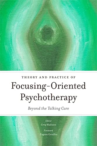 9781849053242: Theory and Practice of Focusing-Oriented Psychotherapy: Beyond the Talking Cure