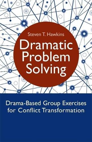 9781849053259: Dramatic Problem Solving: Drama-Based Group Exercises for Conflict Transformation
