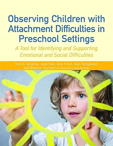 9781849053372: Observing Children with Attachment Difficulties in Preschool Settings: A Tool for Identifying and Supporting Emotional and Social Difficulties