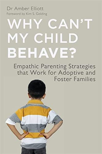 9781849053396: Why Can't My Child Behave?: Empathic Parenting Strategies that Work for Adoptive and Foster Families