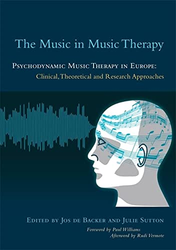 9781849053532: The Music in Music Therapy: Psychodynamic Music Therapy in Europe: Clinical, Theoretical and Research Approaches
