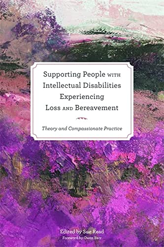 9781849053693: Supporting People with Intellectual Disabilities Experiencing Loss and Bereavement: Theory and Compassionate Practice