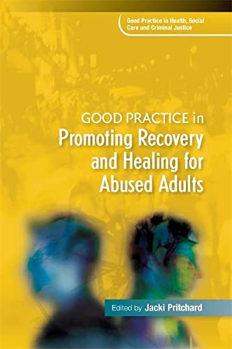 9781849053723: Good Practice in Promoting Recovery and Healing for Abused Adults (Good Practice in Health, Social Care and Criminal Justice)