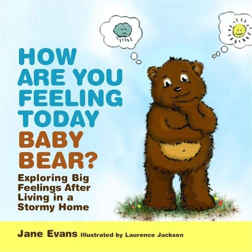 9781849054249: How Are You Feeling Today Baby Bear?: Exploring Big Feelings After Living in a Stormy Home