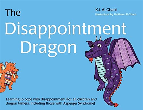 9781849054324: The Disappointment Dragon: Learning to cope with disappointment (for all children and dragon tamers, including those with Asperger syndrome) (K.I. Al-Ghani children's colour story books)