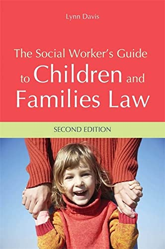 9781849054409: The Social Worker's Guide to Children and Families Law: Second Edition