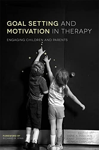 9781849054485: Goal Setting and Motivation in Therapy: Engaging Children and Parents