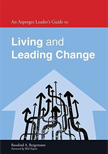 9781849054713: An Asperger Leader's Guide to Living and Leading Change (Asperger's Employment Skills Guides)