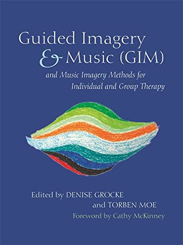 9781849054836: Guided Imagery & Music (GIM) and Music Imagery Methods for Individual and Group Therapy