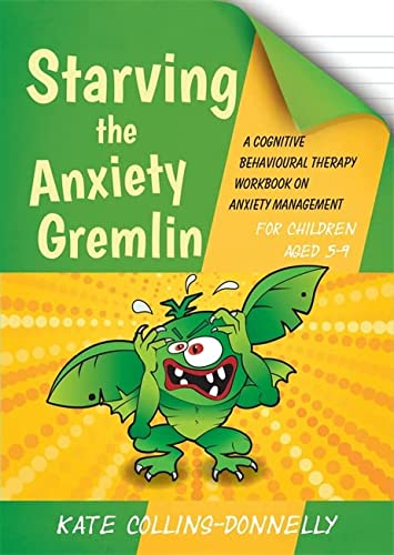 9781849054928: Starving the Anxiety Gremlin for Children Aged 5-9: A Cognitive Behavioural Therapy Workbook on Anxiety Management (Gremlin and Thief CBT Workbooks)