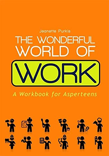 9781849054997: The Wonderful World of Work: A Workbook for Asperteens