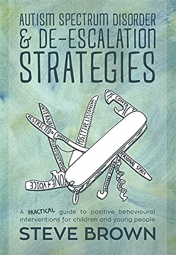 9781849055031: Autism Spectrum Disorder and De-escalation Strategies