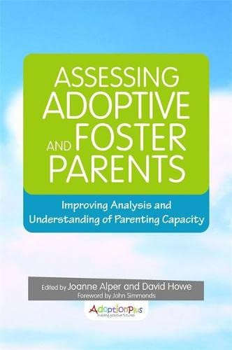 9781849055062: Assessing Adoptive and Foster Parents: Improving Analysis and Understanding of Parenting Capacity