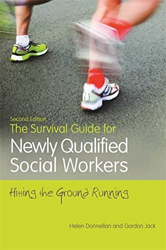 The Survival Guide for Newly Qualified Social Workers, Second Edition: Hitting the Ground Running: ...