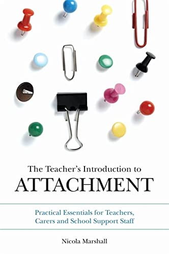 9781849055505: The Teacher's Introduction to Attachment: Practical Essentials for Teachers, Carers and School Support Staff
