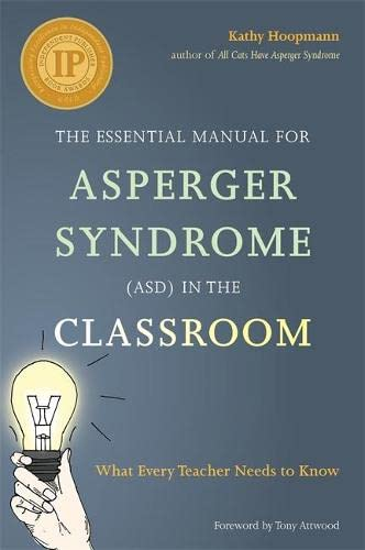 9781849055536: The Essential Manual for Asperger Syndrome (ASD) in the Classroom: What Every Teacher Needs to Know