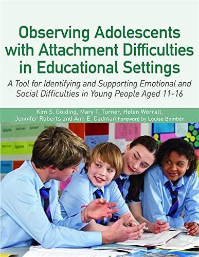 Observing Adolescents With Attachment Difficulties in Educational: Kim Golding (author),