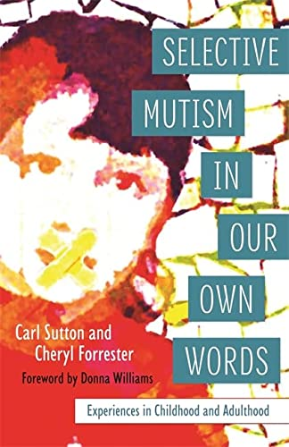 Selective Mutism in Our Own Words: Sutton Carl and Forr