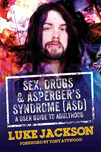 9781849056458: Sex, Drugs and Asperger's Syndrome (ASD): A User Guide to Adulthood