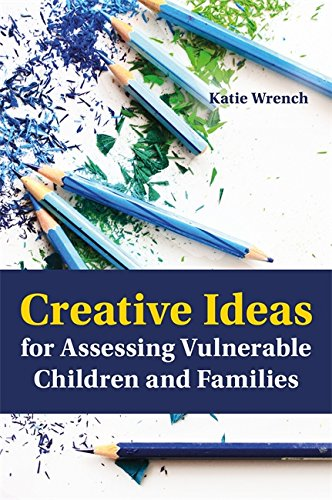 9781849057035: Creative Ideas for Assessing Vulnerable Children and Families