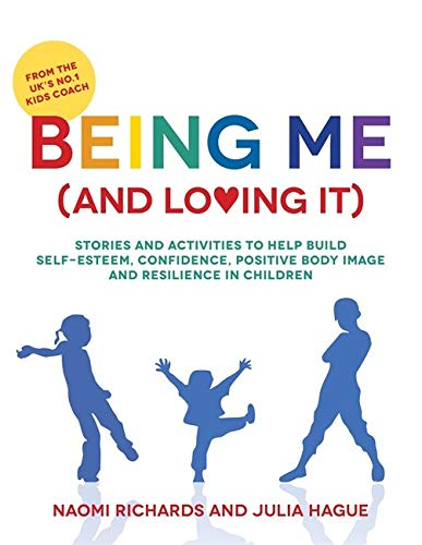 9781849057134: Being Me (and Loving It): Stories and activities to help build self-esteem, confidence, positive body image and resilience in children