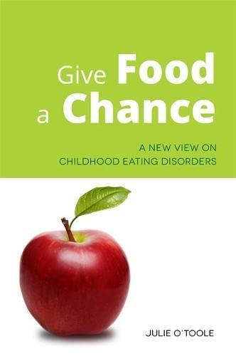 Give Food a Chance: O'toole, Julie