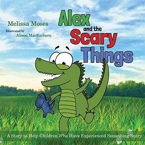 9781849057936: Alex and the Scary Things: A Story to Help Children Who Have Experienced Something Scary