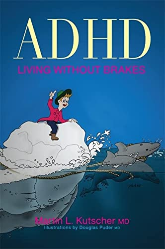ADHD--Living Without Brakes: Kutscher, Martin