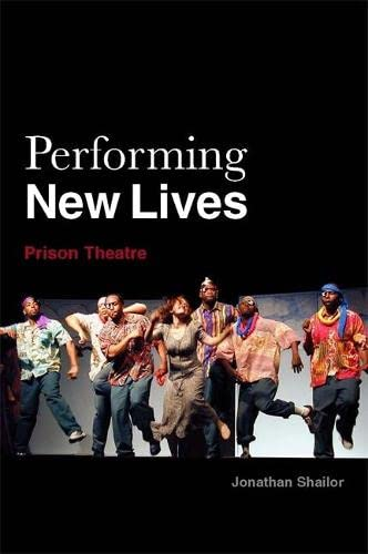 9781849058230: Performing New Lives: Prison Theatre