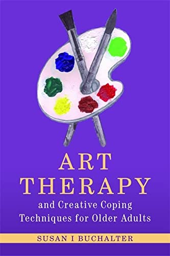9781849058308: Art Therapy and Creative Coping Techniques for Older Adults (Arts Therapies)