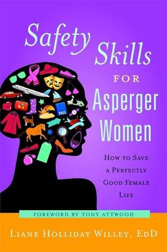 9781849058360: Safety Skills for Asperger Women: How to Save a Perfectly Good Female Life