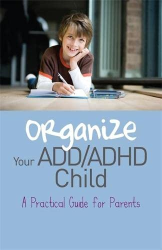 9781849058391: Organize Your ADD/ADHD Child: A Practical Guide for Parents