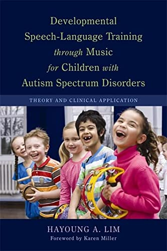 9781849058490: Developmental Speech-Language Training through Music for Children with Autism Spectrum Disorders: Theory and Clinical Application
