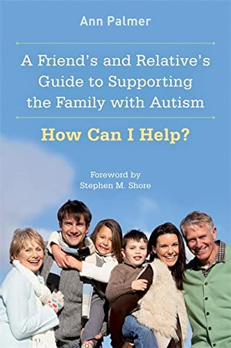 9781849058773: A Friend's and Relative's Guide to Supporting the Family with Autism: How Can I Help?