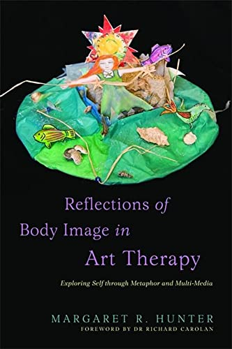 9781849058926: Reflections of Body Image in Art Therapy: Exploring Self through Metaphor and Multi-Media
