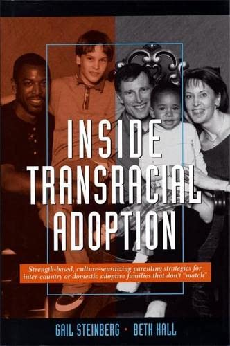 9781849059084: Inside Transracial Adoption: Strength-based, Culture-sensitizing Parenting Strategies for Inter-country or Domestic Adoptive Families That Don't