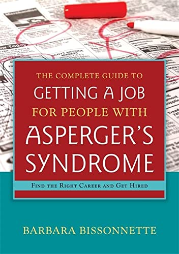 9781849059213: The Complete Guide to Getting a Job for People with Asperger's Syndrome: Find the Right Career and Get Hired