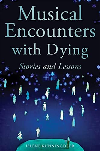 9781849059367: Musical Encounters with Dying: Stories and Lessons