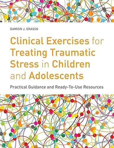 9781849059497: Clinical Exercises for Treating Traumatic Stress in Children and Adolescents: Practical Guidance and Ready-to-use Resources