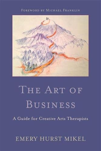 9781849059503: The Art of Business: A Guide for Creative Arts Therapists Starting on a Path to Self-Employment