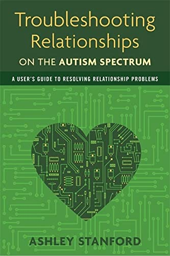 9781849059510: Troubleshooting Relationships on the Autism Spectrum: A User's Guide to Resolving Relationship Problems