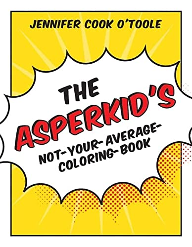 9781849059589: The Asperkid's Not-Your-Average Coloring-Book