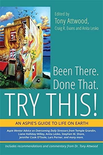 9781849059640: Been There. Done That. Try This!: An Aspie's Guide to Life on Earth