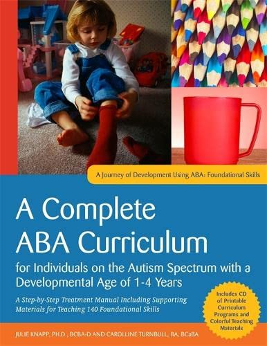 9781849059787: A Complete ABA Curriculum for Individuals on the Autism Spectrum with a Developmental Age of 1-4 Years: A Step-by-Step Treatment Manual Including ... Skill (A Journey of Development Using ABA)
