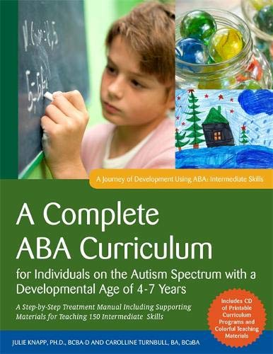 9781849059800: A Complete ABA Curriculum for Individuals on the Autism Spectrum with a Developmental Age of 4-7 Years: A Step-by-Step Treatment Manual Including ... ... Skills (A Journey of Development Using ABA)